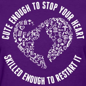 Cute Enough Stop Heart Skilled Enough To Restart - Women's T-Shirt