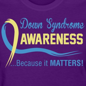 Down Syndrome Awareness Because It Matters - Women's T-Shirt