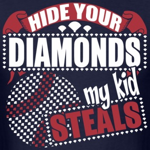 Hide Your Diamonds My Kid Steals - Men's T-Shirt