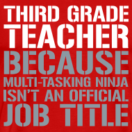 Design ~ New! Third Grade Teacher Because Multi-Tasking Ninja Isn't an Official Job Title   White + Metallic Silver   Men's