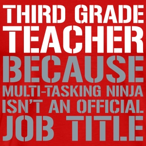 Third Grade  - Ninja Isn't an Official Job Title T-Shirts - Men's Premium T-Shirt