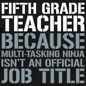 Fifth Grade Teacher Multi-Tasking Ninja - Men's Premium T-Shirt
