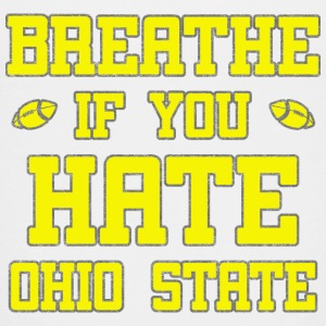Maize Breathe If You Hate Ohio State Funny Baby & Toddler Shirts - Toddler Premium T-Shirt