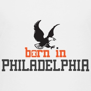 Born in Philadelphia Philly PA Kids' Shirts - Kids' Premium T-Shirt