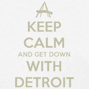 Keep Calm and Get Down With Detroit Women's T-Shirts - Women's T-Shirt