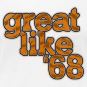 Great Like '68 1968 Tigers Women's T-Shirts - Women's Premium T-Shirt