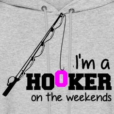 I Am A Hooker On The Weekends