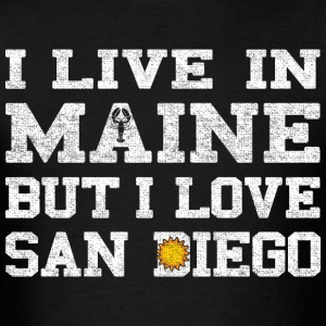 Live Maine Love San Diego California T-Shirts - Men's T-Shirt