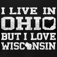 Live Ohio Love Wisconsin Women's T-Shirts