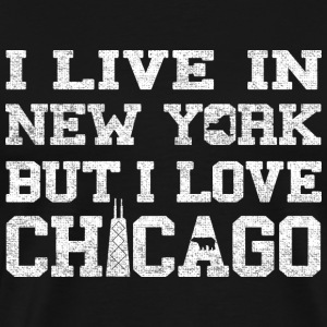 Live New York Love Chicago Illinois T-Shirts - Men's Premium T-Shirt