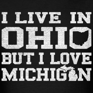 Live Ohio Love Michigan T-Shirts - Men's T-Shirt