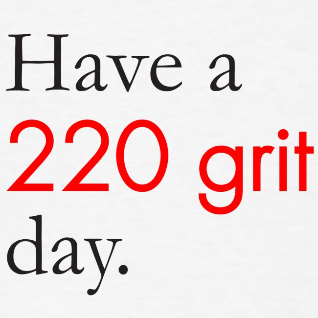 220 Grit Day