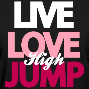 Live Love High Jump Women's T-Shirts - Women's T-Shirt