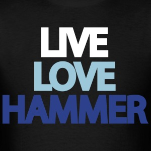 Live Love Hammer T-Shirts - Men's T-Shirt