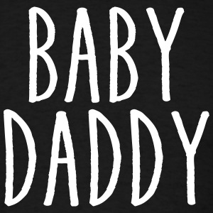Baby Daddy T-Shirts - Men's T-Shirt