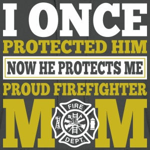 Now He Protects Me Proud Firefighter Mom - Women's Hoodie