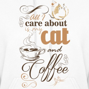 all i care about is coffe and my cat Hoodies - Women's Hoodie