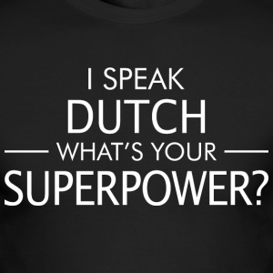 I Speak Dutch Whats Your Superpower - Men's Long Sleeve T-Shirt by Next Level