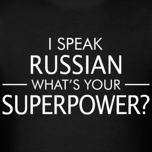 I Speak Russian Whats Your Superpower - Men's T-Shirt