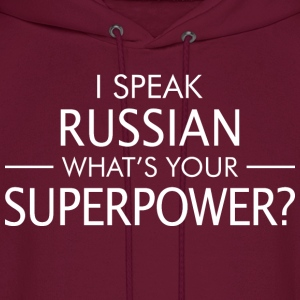 I Speak Russian Whats Your Superpower - Men's Hoodie