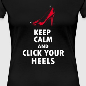 Click Your Heels - Women's Premium T-Shirt