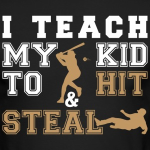 I Teach My Kid To Hit Steal - Men's Long Sleeve T-Shirt by Next Level