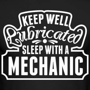 Keep Well Lubricated Sleep With A Mechanic - Men's Long Sleeve T-Shirt by Next Level
