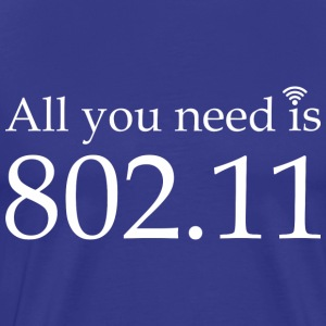 All you need is 802.11 - Men's Premium T-Shirt