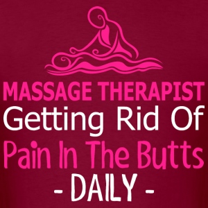 Massage Therapist Getting Rid Of Pain In The Butts - Men's T-Shirt