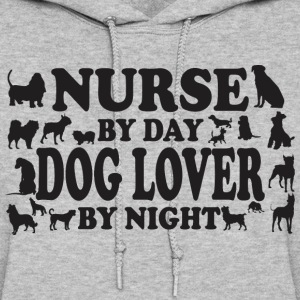 Nurse By Day Dog Lover By Night - Women's Hoodie