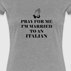 Pray For Me Italian - Women's Premium T-Shirt