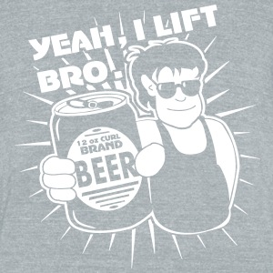 Yeah, I Lift Bro 12oz Curls Beer Tees T-Shirts - Unisex Tri-Blend T-Shirt by American Apparel