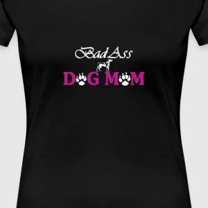 Bad Ass Dog Mom - Women's Premium T-Shirt