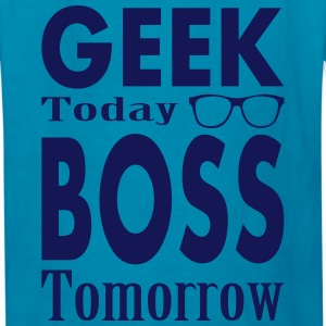 Geek Today Boss Tomorrow Kids' Shirts - Kids' T-Shirt