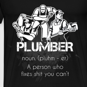 Plumber T-shirt - Plumber definition - Men's Premium T-Shirt