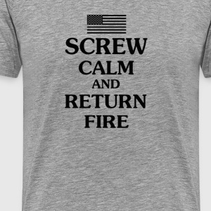 SCREW CALM & RETURN FIRE - Men's Premium T-Shirt