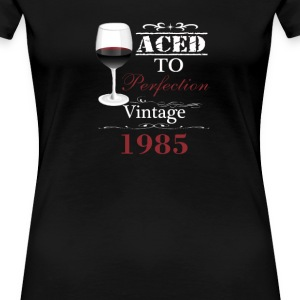 Aged To Perfection 1985 - Women's Premium T-Shirt