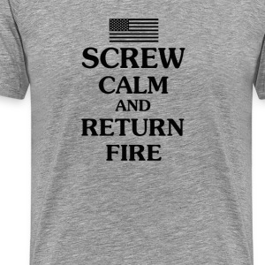 Keep Calm and Return Fire - Men's Premium T-Shirt