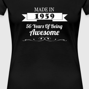 Made in 1959 - 56 Years of Being Awesome - Women's Premium T-Shirt