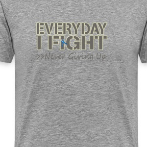 Everyday I Fight - Men's Premium T-Shirt