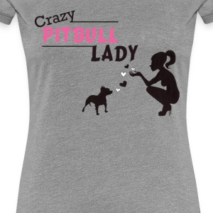 Crazy Pitbull Lady - Women's Premium T-Shirt