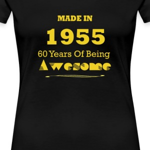 Made in 1955 - 60 Years of Being Awesome - Women's Premium T-Shirt