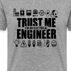 Trust me, I'm an electrical engineer - Men's Premium T-Shirt