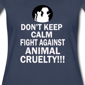 Don't keep calm, fight against animal cruelty - Women's Premium T-Shirt