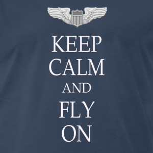 Keep calm and fly on - Men's Premium T-Shirt