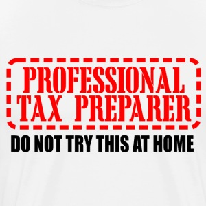 Professional Tax Preparer Do Not Try This At Home - Men's Premium T-Shirt