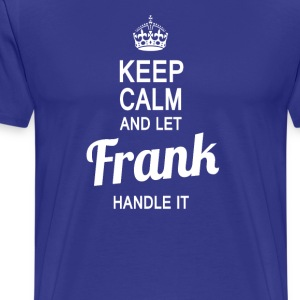 Let Frank handle it! - Men's Premium T-Shirt