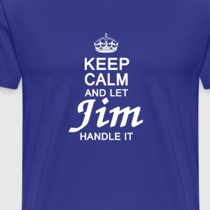 Let Jim handle it ! - Men's Premium T-Shirt