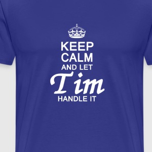 Let Tim Handle It ! - Men's Premium T-Shirt
