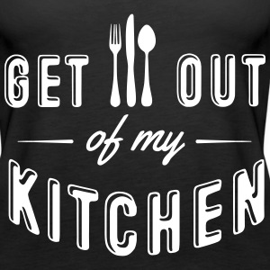 get out of my kitchen Tanks - Women's Premium Tank Top